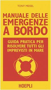 9788820338039: Manuale delle emergenze a bordo