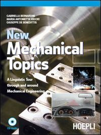 9788820339920: New mechanical topics. A Linguistic Tour through and around Mechanical Engineering CON CD