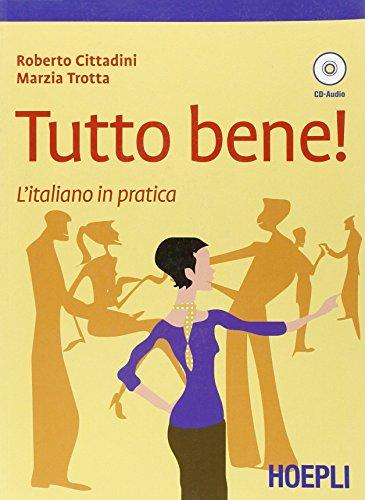 9788820340452: Tutto bene! L'italiano in pratica. Con CD Audio (Corsi di lingua)