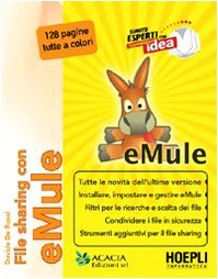 9788820341428: File sharing con eMule (Pc Magazine)