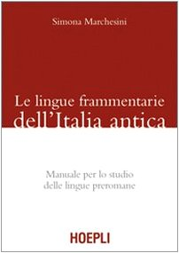 9788820341664: Le lingue frammentarie dell'Italia antica. Manuale per lo studio delle lingue preromane