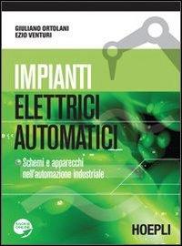 9788820342456: Impianti elettrici automatici. Schemi e apparecchi nell'automazione industriale