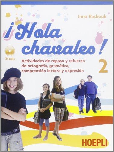 9788820342531: ¡Hola chavalez! Actividades de repaso y refuerzo de ortografia, gramatica, comprension. Per la Scuola media. Con CD Audio: 2