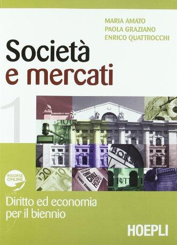 9788820342579: Società e mercati. Diritto ed economia per il biennio. Vol. 1-2. Per le Scuole superiori. Con espansione online