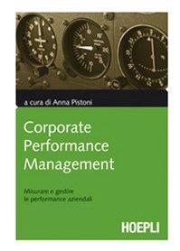 9788820342845: Corporate performance management. Misurare e gestire le performance aziendali