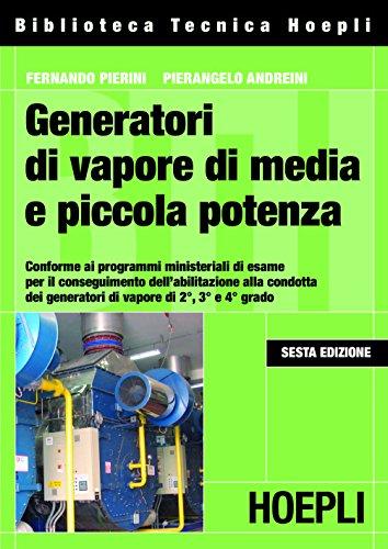 Generatori di vapore di media e piccola: Pierangelo Andreini; Fernando