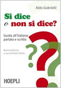 9788820343453: Si dice o non si dice? Guida all'italiano parlato e scritto (Sussidi linguistici)