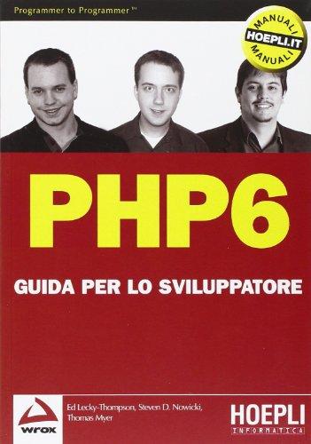 9788820343590: PHP 6. Guida per lo sviluppatore (Linguaggi & programmazione)