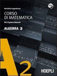 9788820344337: Corso di matematica. Algebra. Per le Scuole superiori. Con espansione online: 2