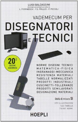 9788820344658: Vademecum per disegnatori e tecnici (Disegno tecnico e meccanico)