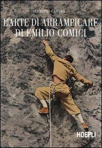 9788820345471: L'arte di arrampicare di Emilio Comici