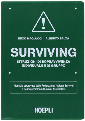 9788820345594: Surviving. Istruzioni di sopravvivenza individuale e di gruppo