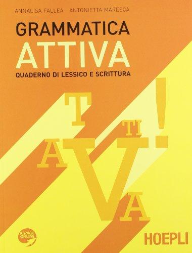 9788820347581: Grammatica attiva. Quaderno di lessico e scrittura. Per le Scuole