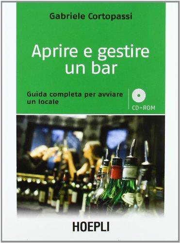 9788820347741: Aprire e gestire un bar (Marketing e management)
