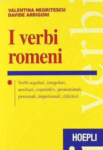 9788820347963: I verbi romeni. Verbi regolari, irregolari, ausiliari, copulativi, pronominali, personali, impersonali, difettivi