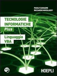 9788820348236: Tecnologie informatiche plus. Linguaggio VBA. Con espansione online. Per le Scuole superiori