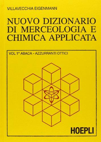 9788820348281: Nuovo dizionario di merceologia e chimica applicata