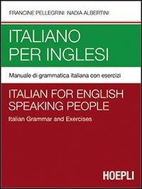 9788820348618: Italiano per inglesi. Manuale di grammatica italiana con esercizi