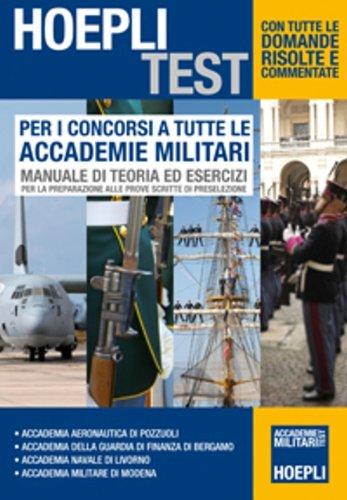9788820348991: Per i concorsi a tutte le Accademie Militari. Manuale di teoria ed esercizi per la preparazione alle prove scritte di preselezione