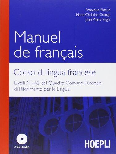 9788820349172: Manuel de francais-Corso di lingua francese. Livelli A1-A2 del quadro comune europeo di riferimento delle lingue. Con 2 CD Audio