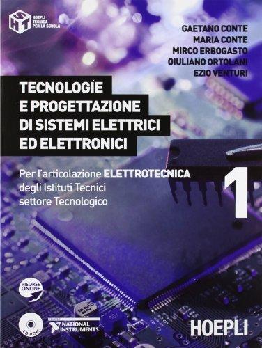 9788820349998: Tecnologie e progettazione di sistemi elettrici ed elettronici. Per l'articolazione elettronica degli Istituti Tecnici settore Tecnologico: 1
