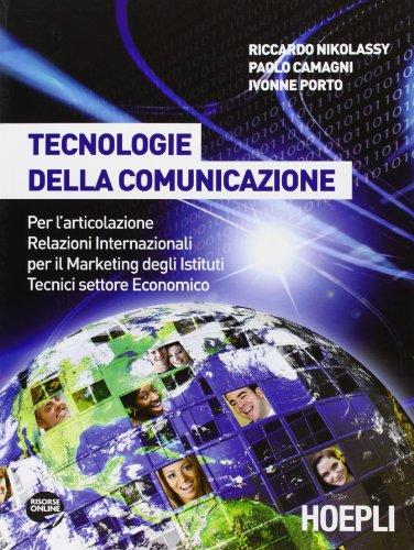 9788820351724: Tecnologie della comunicazione. Per gli Ist. tecnici commerciali. Con CD-ROM. Con espansione online