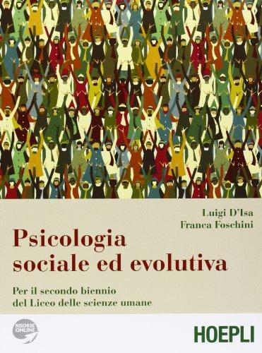 9788820351908: Psicologia sociale ed evolutiva. Per il biennio del Liceo delle scienze umane