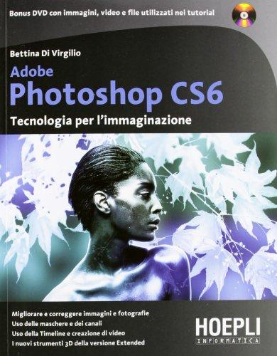 9788820352141: Adobe Photoshop CS6. Tecnologia per l'immaginazione. Con DVD