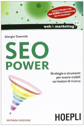 9788820352301: SEO power. Strategie e strumenti per essere visibili sui motori di ricerca (Web & marketing 2.0)