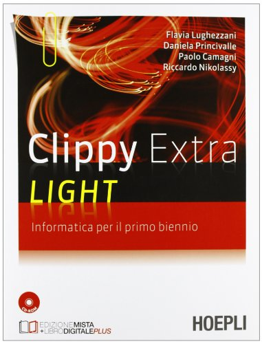 9788820356583: Clippy Extra Light. Informatica. Per il 1° biennio. Con CD-ROM
