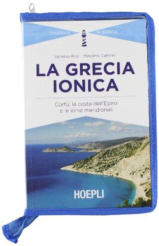 9788820356620: La Grecia ionica. Corfù, la costa dell'Epiro e le Ionie meridionali