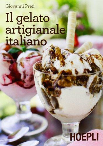 9788820357009: Il gelato artigianale italiano