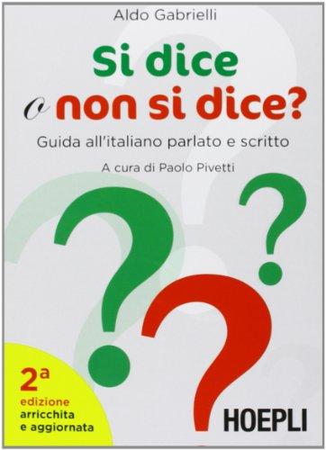 9788820358709: Si dice o non si dice? Guida all'italiano parlato e scritto