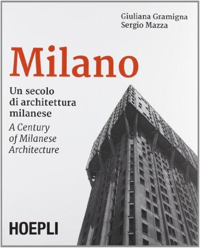 9788820358907: Milano. Un secolo di architettura milanese. Ediz. italiana e inglese