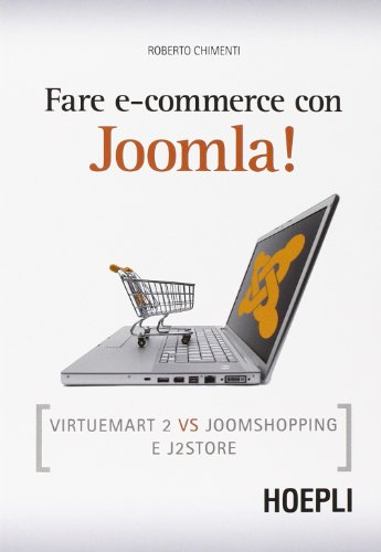 9788820359928: Fare e-commerce con Joomla! Virtuemart 2 vs Joomshopping e j2store