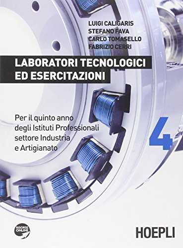 9788820360894: Laboratori tecnologici ed esercitazioni. Per gli Ist. professionali per l'industria e l'artigianato. Con espansione online: 4