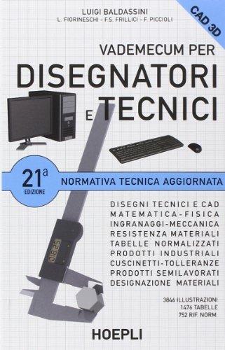 9788820362669: Vademecum per disegnatori e tecnici (Disegno tecnico e meccanico)