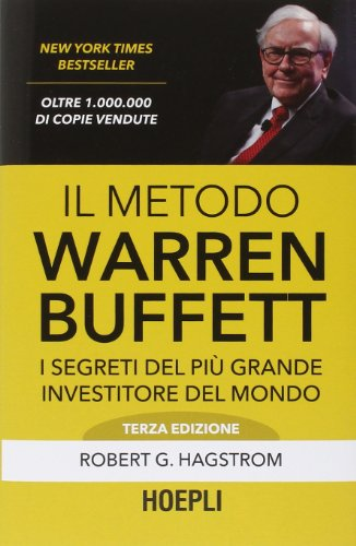 9788820362713: Il metodo Warren Buffett. I segreti del più grande investitore del mondo (Business & technology)