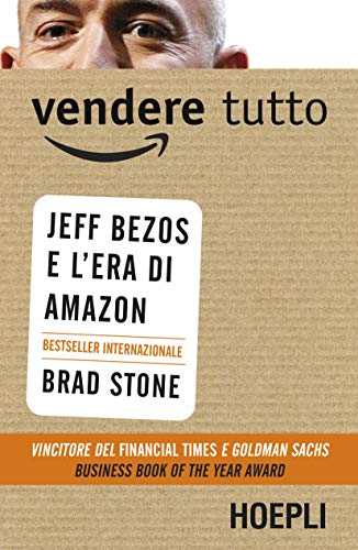 9788820362904: Vendere tutto. Jeff Bezos e l'era di Amazon (Business & technology)