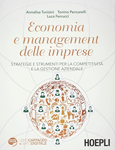 Economia e management delle imprese. Strategie e: Annalisa Tunisini; Tonino