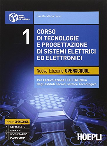 9788820366650: Corso di tecnologie e progettazione di sistemi elettrici ed elettronici. Ediz. openschool. Per l'articolazione elettronica degli Istituti tecnici settore tecnologico: 1