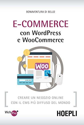 9788820367169: E-Commerce con WordPress e Woocommerce. Creare un negozio online con il CMS più diffuso del mondo