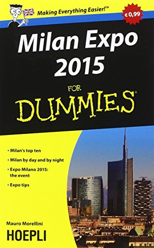 9788820367749: Milan Expo 2015 For Dummies. Milan's top ten. Milan by day and by night. Expo Milano 2015: the event, Expo tips