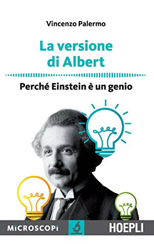 9788820370473: La versione di Albert. Perché Einstein è un genio
