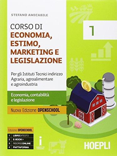 9788820372231: Corso di economia, estimo, marketing e legislazione. Per gli Ist. tecnici indirizzo agraria, agroalimentare e agroindustria. Con e-book. Con espansione online (Vol. 1)