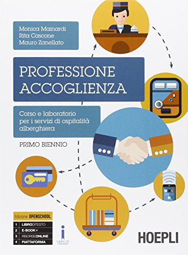 9788820372514: Professione accoglienza. Laboratorio di servizi di accoglienza turistica. Per il biennio degli Ist. tecnici e professionali (Vol. 1)