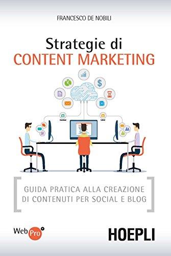 9788820372989: Strategie di content marketing. Guida pratica alla creazione di contenuti per social e blog (WebPro+)