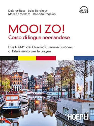 9788820374969: Mooi Zo! Corso di lingua neerlandese (olandese). Con CD Audio formato MP3: 1