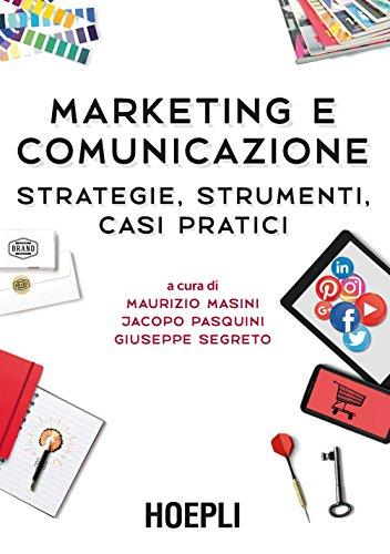 9788820375560: Marketing e comunicazione. Strategie, strumenti, casi pratici