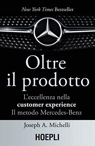 9788820376703: Oltre il prodotto. L'eccellenza nella customer experience. Il metodo Mercedes-Benz